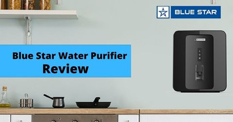 Blue Star Water Purifier (RO+UV+UF) 2021 Expert Reviews