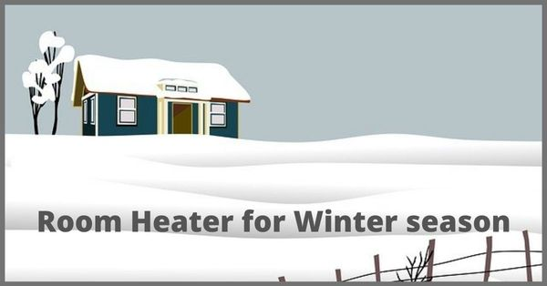 6 Best Room Heater for Winter season 2021|Review and Buyer's Guide