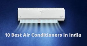 10 Best Air Conditioners in India | Buying Guide & Reviews!