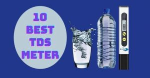 Read more about the article 10 Best TDS Meter for Self Analysis of Drinking Water